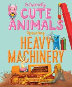 extremely-cute-animals-operating-heavy-machinery-9781416924418_hr